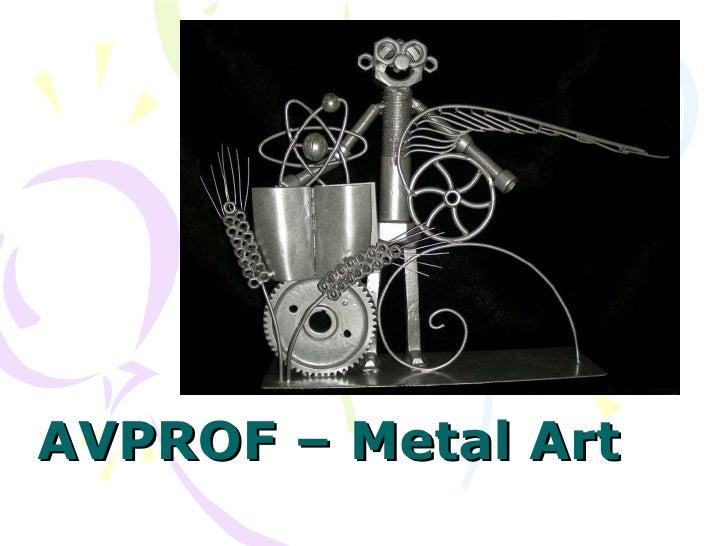 AVPROF – Metal Art