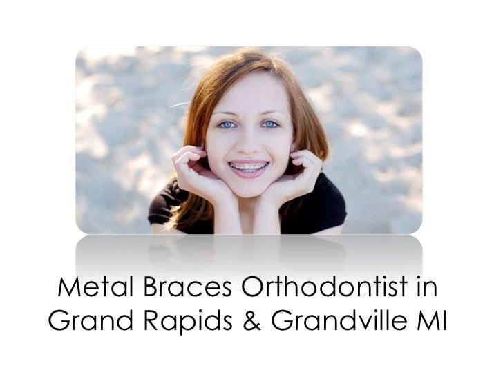 Metal Braces Orthodontist inGrand Rapids & Grandville MI