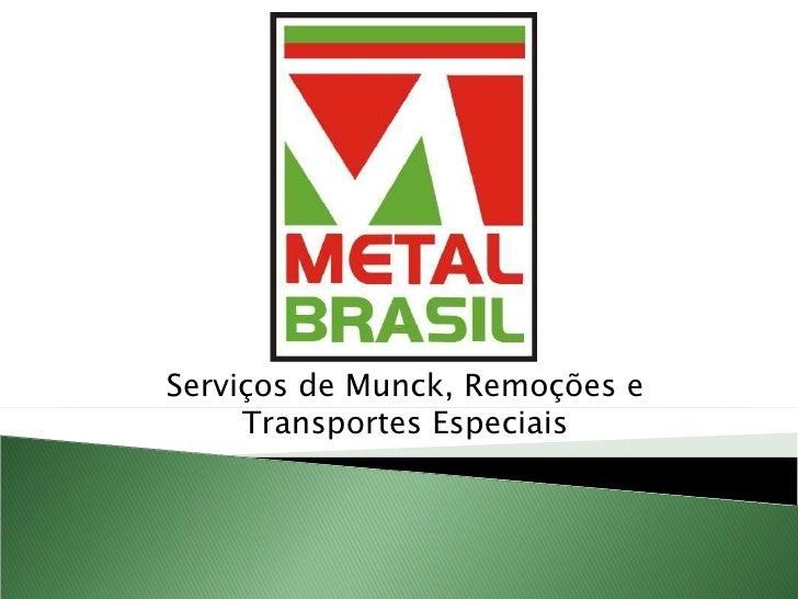 Serviços de Munck, Remoções e Transportes Especiais
