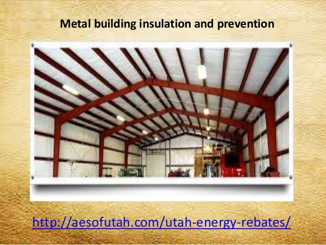 Metal Building Insulation And Prevention