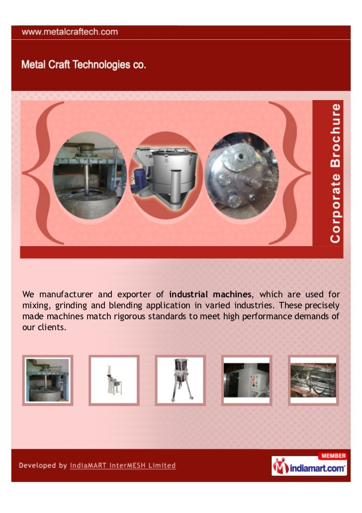 We manufacturer and exporter of industrial machines, which are used formixing, grinding and blending application in varied...