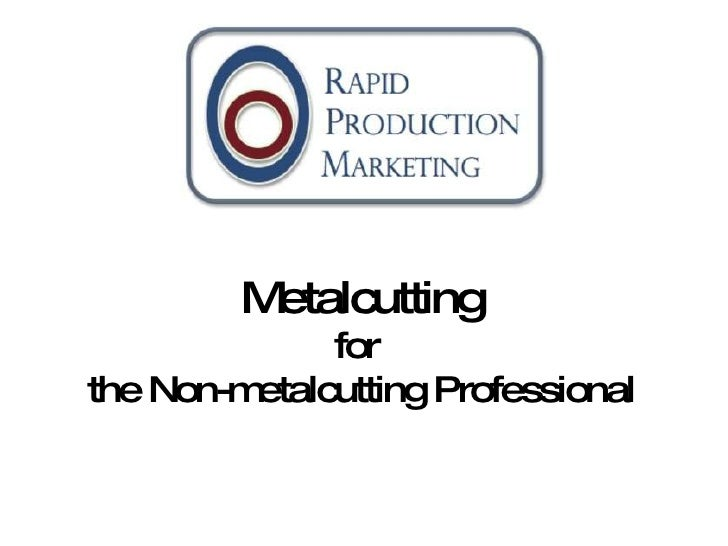 Metalcutting for  the Non-metalcutting Professional
