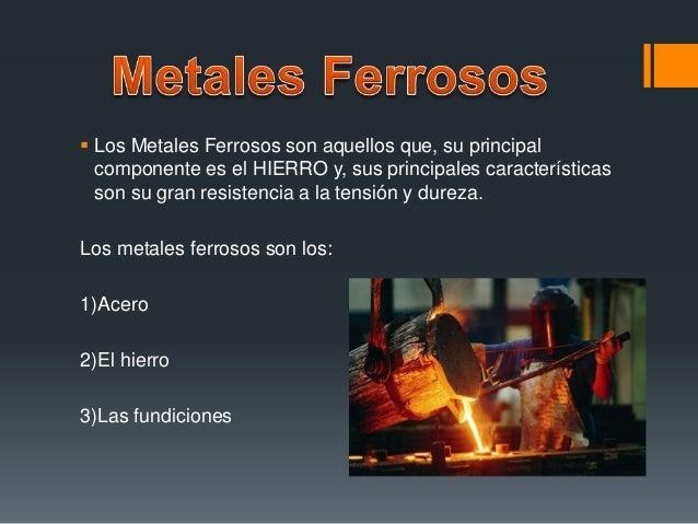 Metales ferrosos y no ferrosos los metales ferrosos son los 1acero 2el hierro 3las fundiciones 4 urtaz Image collections
