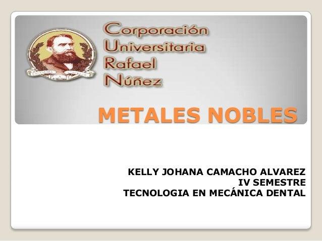 Metales nobles metales nobles kelly johana camacho alvarez iv semestre tecnologia urtaz Choice Image