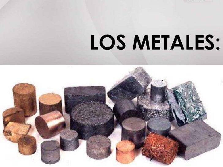 LOS METALES:<br />