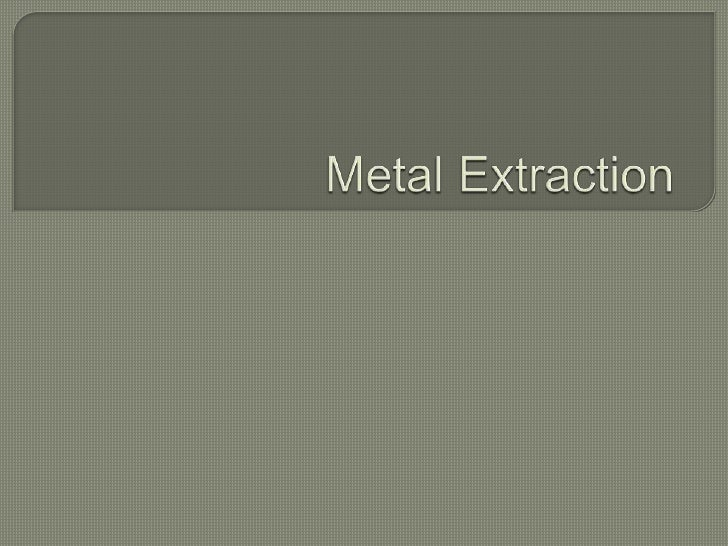 Metal Extraction<br />