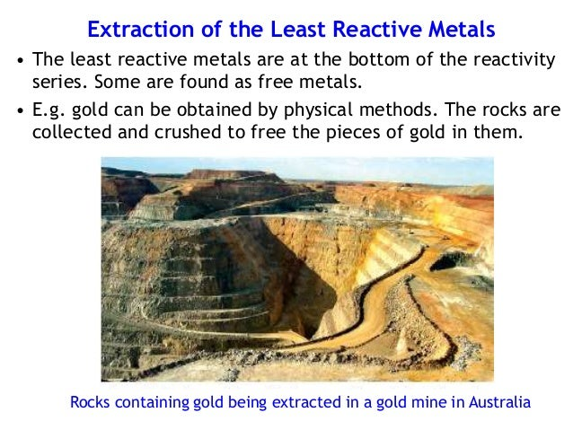 extraction of metals The method used to extract a metal depends on where the metal is in the reactivity series.
