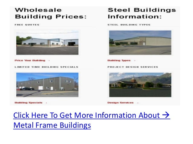 Click Here To Get More Information About Metal Frame Buildings
