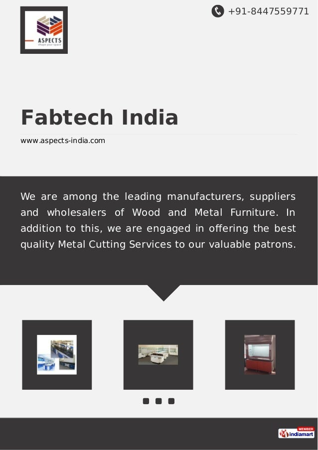 +91-8447559771 Fabtech India www.aspects-india.com We are among the leading manufacturers, suppliers and wholesalers of Wo...