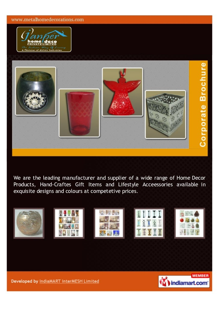 We are the leading manufacturer and supplier of a wide range of Home DecorProducts, Hand-Craftes Gift Items and Lifestyle ...