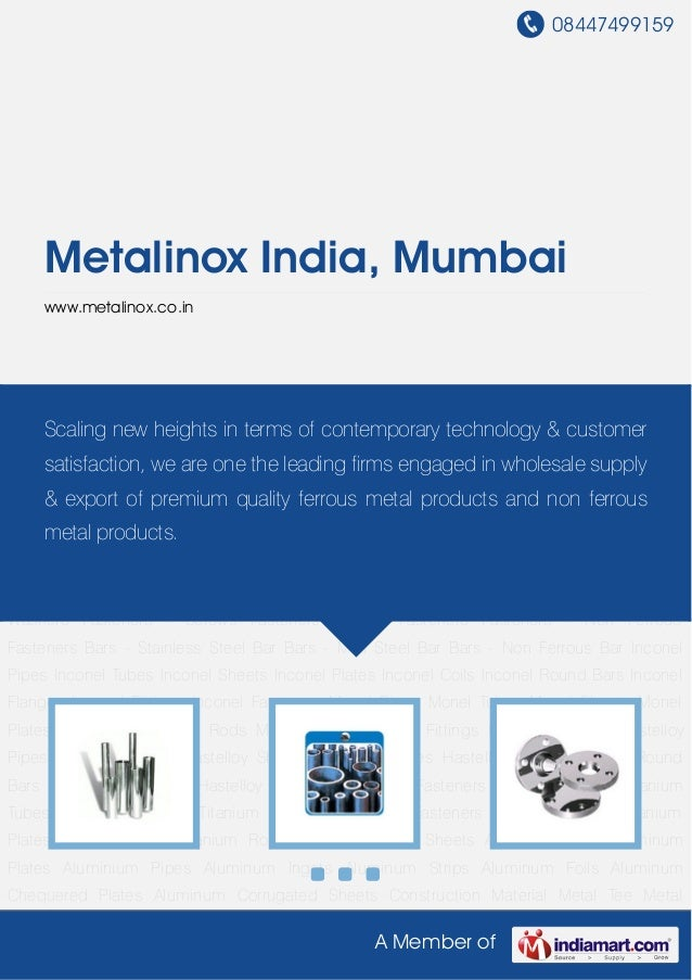 08447499159A Member ofMetalinox India, Mumbaiwww.metalinox.co.inNickel Alloy Pipes Nickel Alloy Tubes Nickel Alloy Flanges...