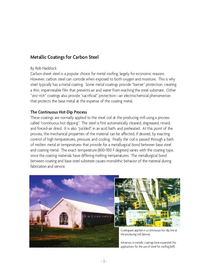 Metallic Coatings for Carbon SteelBy Rob HaddockCarbon sheet steel is a popular choice for metal roofing, largely for econ...