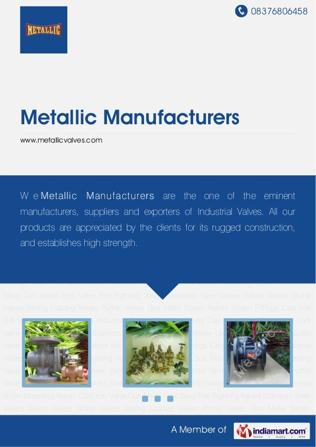 08376806458A Member ofMetallic Manufacturerswww.metallicvalves.comIndustrial Valves Industrial Boiler Mounting Valves Cast...