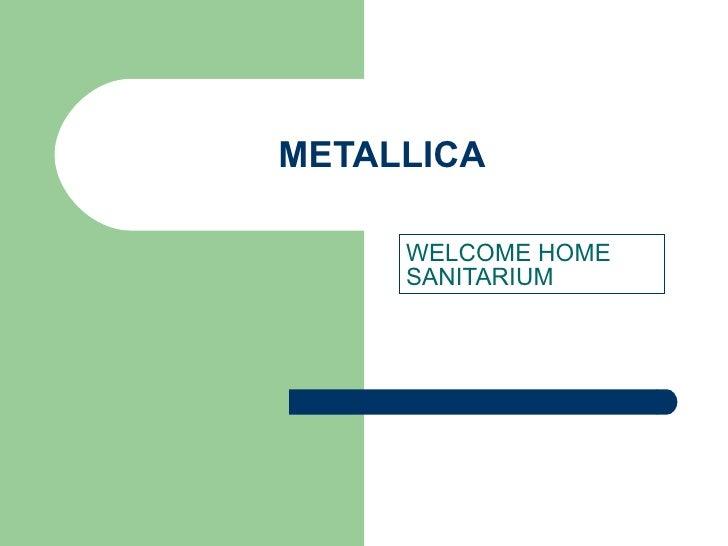 METALLICA WELCOME HOME SANITARIUM