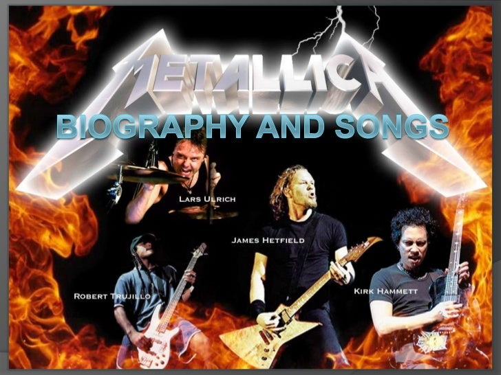 Simple Biography ofMetallica Metallica   was      formed     in  Los  Angeles, California, in late 1981 when  drummer    ...