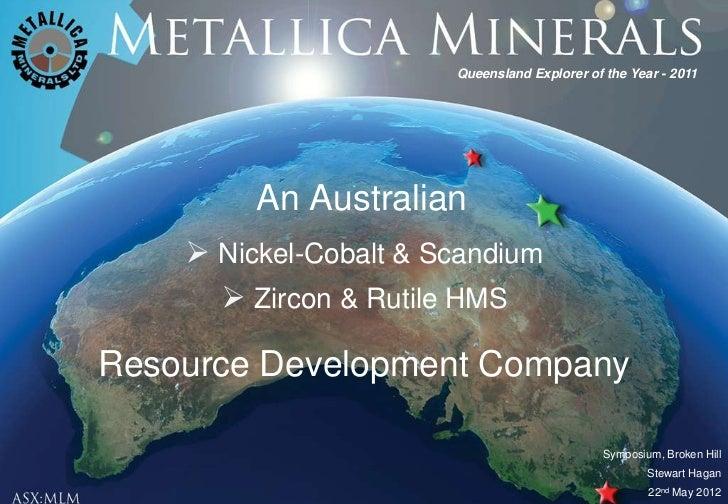Queensland Explorer of the Year - 2011         An Australian     Nickel-Cobalt & Scandium       Zircon & Rutile HMSResou...