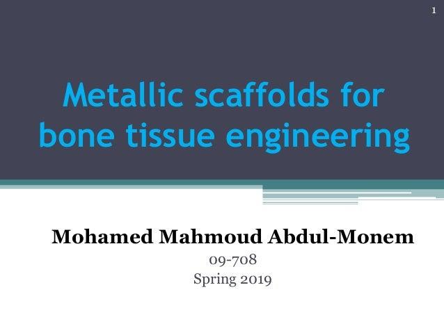 Metallic Scaffolds For Bone Tissue Engineering