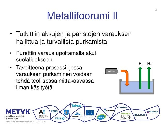Metallifoorumi II • Purettiin varaus upottamalla akut suolaliuokseen • Tavoitteena prosessi, jossa varauksen purkaminen vo...