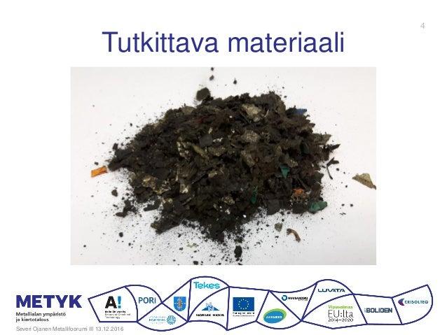 Tutkittava materiaali Severi Ojanen Metallifoorumi III 13.12.2016 4