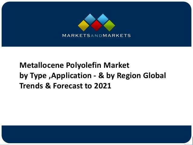 Metallocene Polyolefin Market worth 14 05 Billion USD by 2021