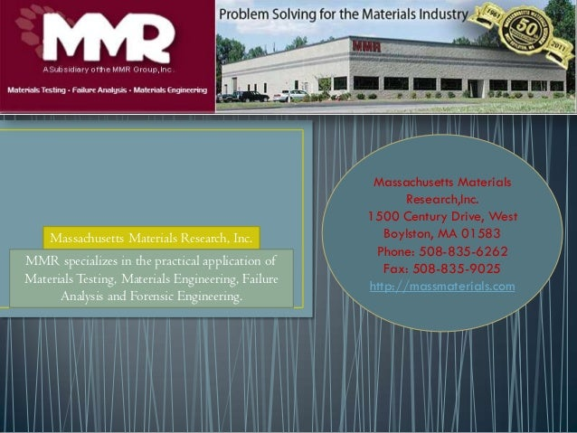 Massachusetts Materials Research, Inc. MMR specializes in the practical application of Materials Testing, Materials Engine...
