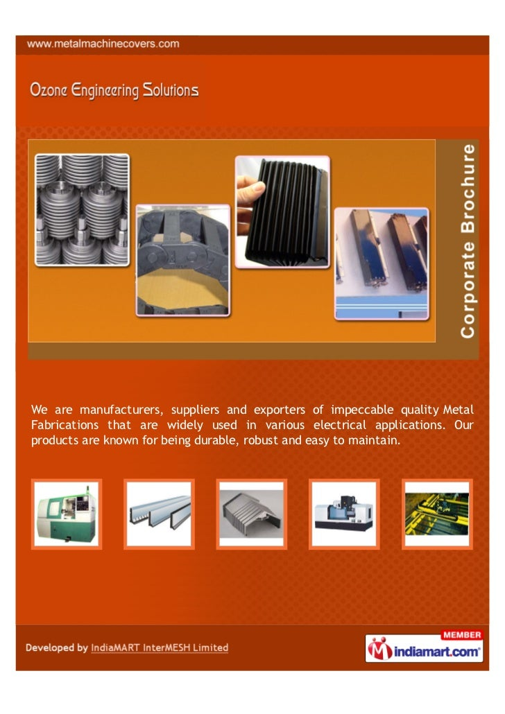 We are manufacturers, suppliers and exporters of impeccable quality MetalFabrications that are widely used in various elec...
