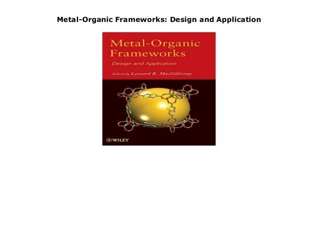 Metal Organic Frameworks Design And Application
