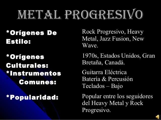 METAL PROGRESIVOMETAL PROGRESIVO *Orígenes De Estilo: Rock Progresivo, Heavy Metal, Jazz Fusion, New Wave. *Orígenes Cultu...