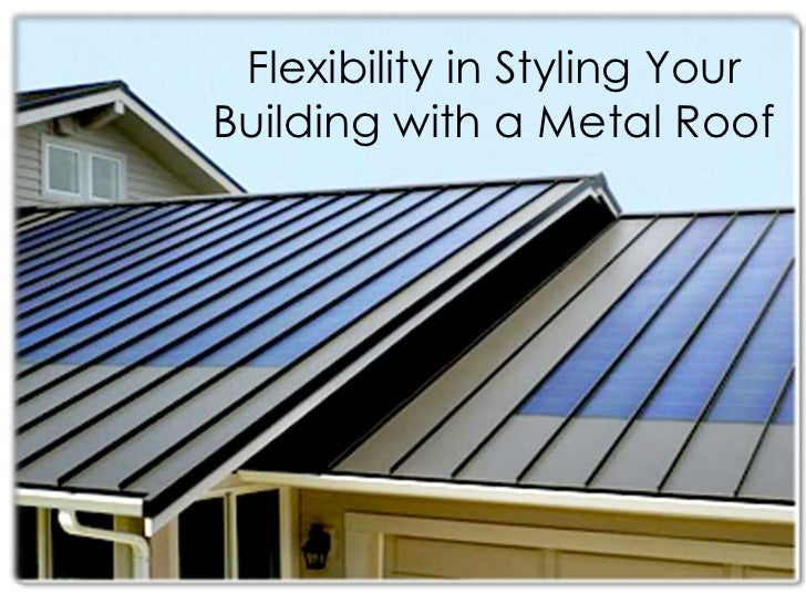 Flexibility in Styling YourBuilding with a Metal Roof