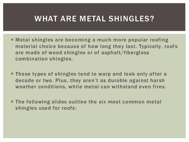 6 types of metal shingles for your roof for How many types of roofing shingles are there