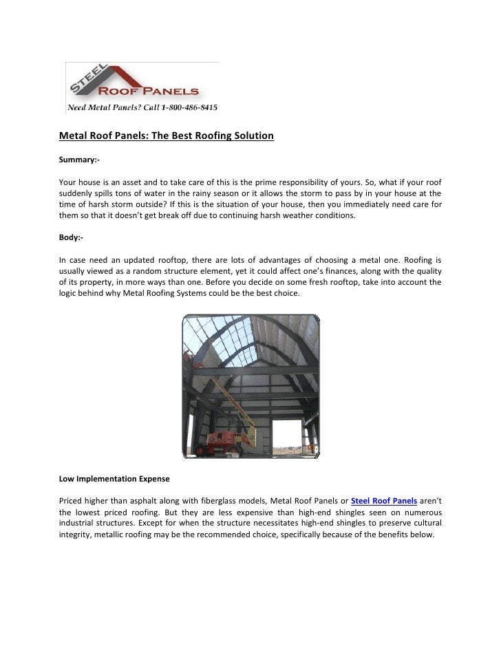 Metal Roof Panels: The Best Roofing SolutionSummary:-Your house is an asset and to take care of this is the prime responsi...