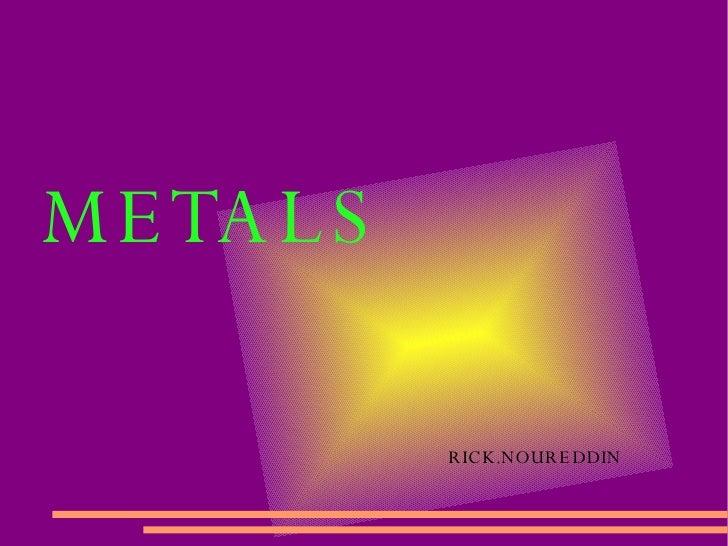 METALS RICK.NOUREDDIN