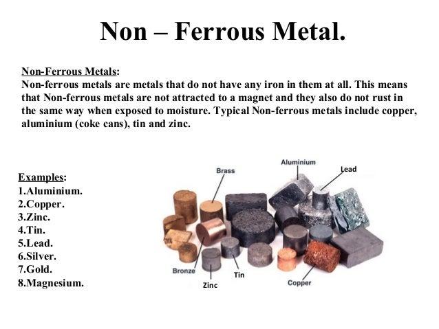 Metals - Ferrous and Non Ferrous