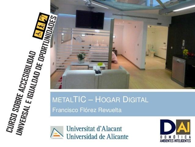 METALTIC – HOGAR DIGITAL Francisco Flórez Revuelta 20 de julio de 2009