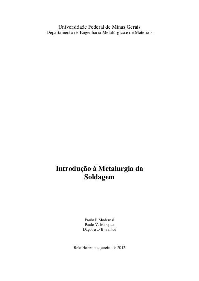 Universidade Federal de Minas Gerais Departamento de Engenharia Metalúrgica e de Materiais Introdução à Metalurgia da Sold...
