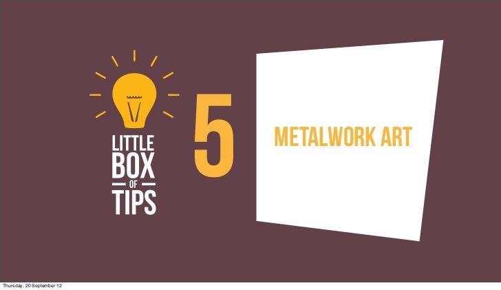 5   Metalwork ArtThursday, 20 September 12