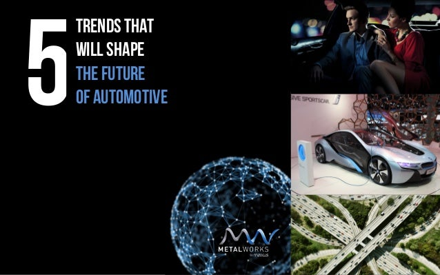Trends That will shape The future Of Automotive5