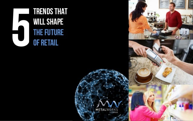 Trends That will shape The future Of retail5