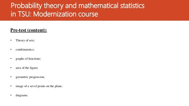 math probability theory and ref As an introduction to probability theory, math 531 serves as a higher-level alternative to math/stat 431 math 531 is also recommended to students who have completed math/stat 431, stat 309 or stat 311 and are interested in learning probability in a deeper way.