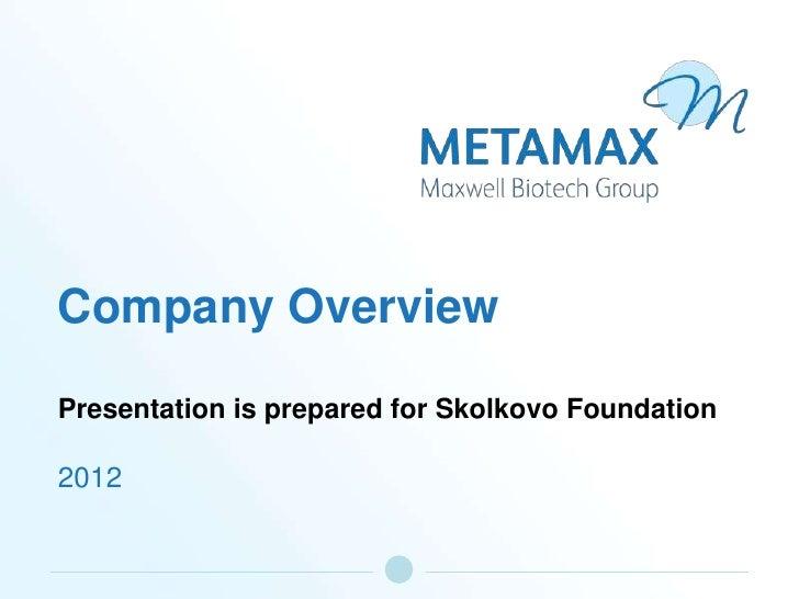 Company OverviewPresentation is prepared for Skolkovo Foundation2012