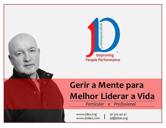 www.jdias.org 91‐3254041 www.jhdias.com jd@jdias.org GeriraMentepara MelhorLideraraVida ParticulareProfis...