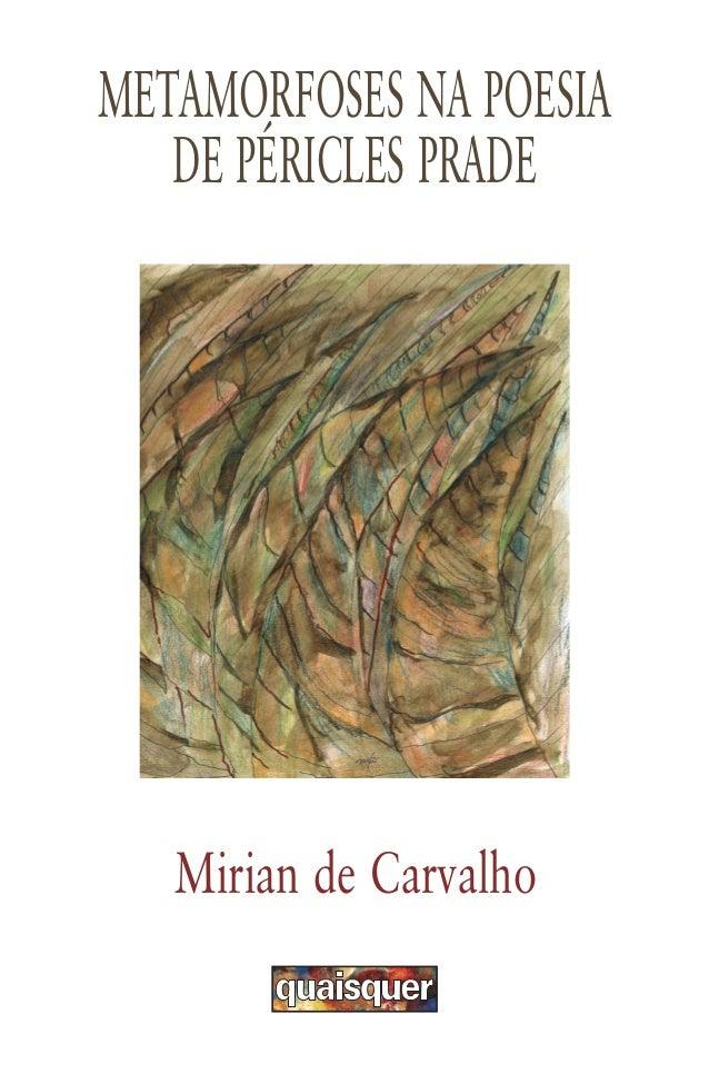 METAMORFOSES NA POESIA   DE PÉRICLES PRADE   Mirian de Carvalho