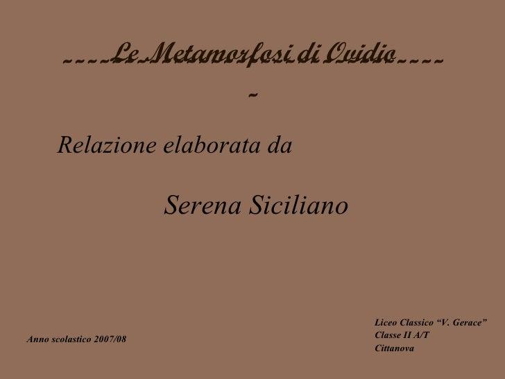 Le Metamorfosi di Ovidio       -------------------------------                      -       Relazione elaborata da        ...