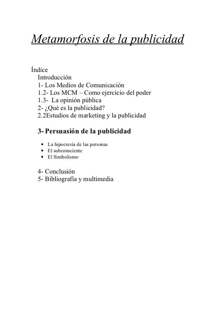 Metamorfosis de la publicidadÍndice  Introducción  1- Los Medios de Comunicación  1.2- Los MCM – Como ejercicio del poder ...