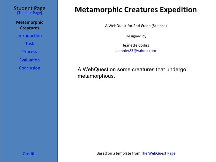 Metamorphic Creatures Expedition Student Page Metamorphic Creatures Introduction Task Process Evaluation Conclusion Credit...