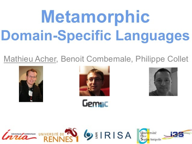 Metamorphic  Domain-Specific Languages  Mathieu Acher, Benoit Combemale, Philippe Collet
