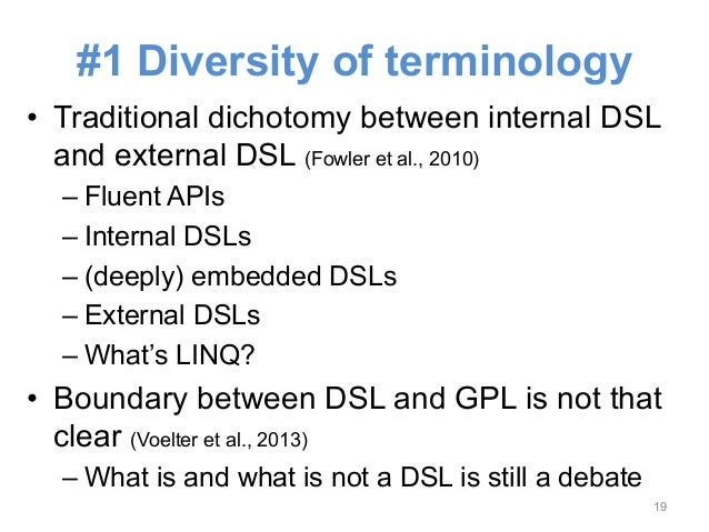 #1 The diversity of  terminology shows the  large spectrum of  shapes DSLs can take