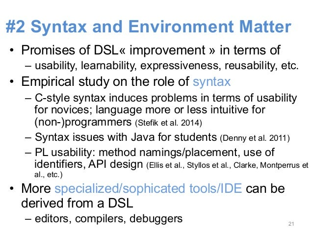 #2 As syntax and development  environment matter, we should  allow the user to choose the  right shape of a DSL  Meyerovic...