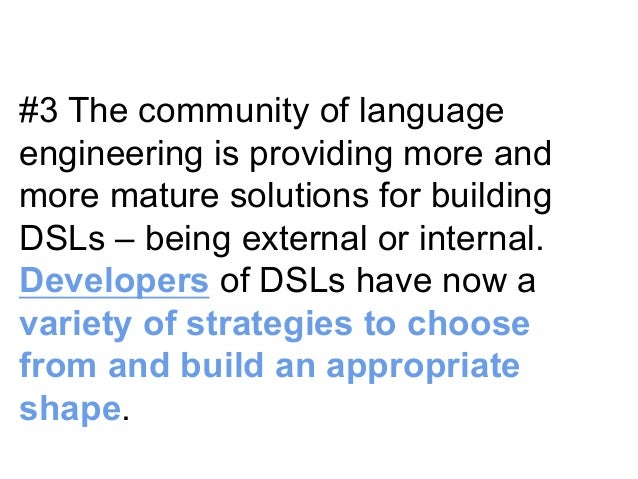 Shaping Up DSL!  • Diversity of terminological clarifications  • Role of syntax and environment  • Developers can devise n...