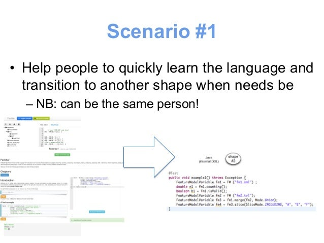 Scenario #1  • Help people to quickly learn the language and  transition to another shape when needs be  – NB: can be the ...